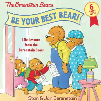 Be Your Best Bear!: Life Lessons from the Berenstain Bears