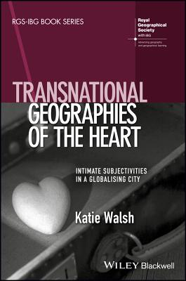 Transnational Geographies of the Heart: Intimate Subjectivities in a Globalising City