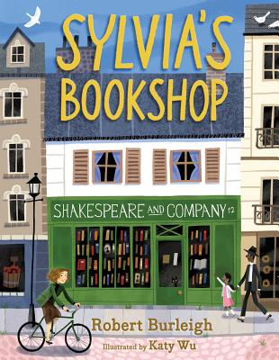 Sylvia's Bookshop: The Story of Paris's Beloved Bookstore and Its Founder