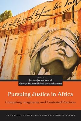 Pursuing Justice in Africa: Competing Imaginaries and Contested Practices