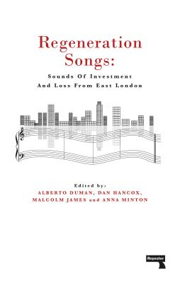 Regeneration Songs: Sounds of Investment and Loss in East London