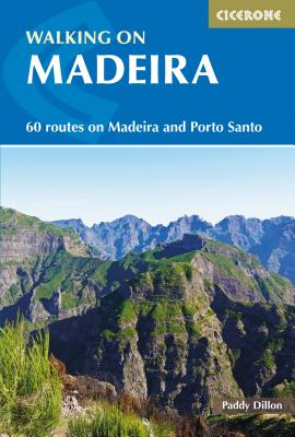 Walking in Madeira: 60 Mountain and Levada Routes on Madeira and Porto Santo