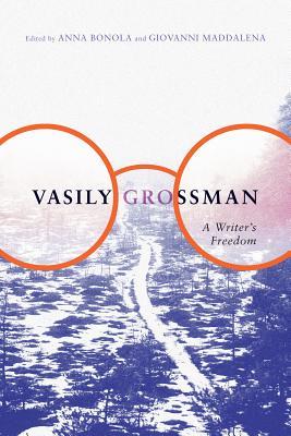 Vasily Grossman: A Writer's Freedom