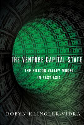 The Venture Capital State: The Silicon Valley Model in East Asia
