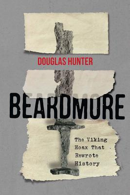 Beardmore: The Viking Hoax That Rewrote History