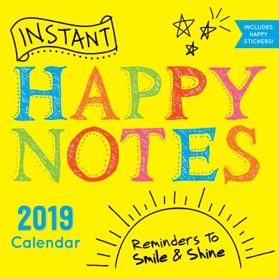 Instant Happy Notes 2019 Calendar: Reminders to Smile & Shine!