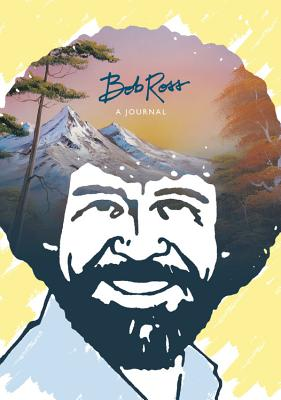 Bob Ross a Journal: Don't Be Afraid to Go Out on a Limb, Because That's Where the Fruit Is