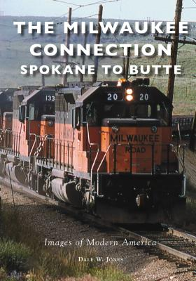 The Milwaukee Connection: Spokane to Butte