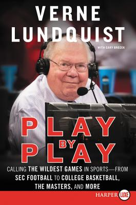 Play by Play: Calling the Wildest Games in Sports---from SEC Football to College Basketball, the Masters and More