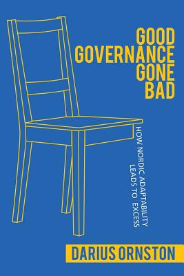 Good Governance Gone Bad: How Nordic Adaptability Leads to Excess