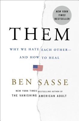 Them: Why We Hate Each Other-And How to Heal