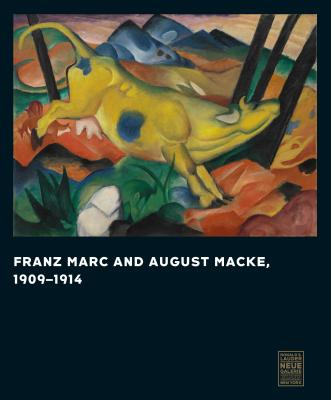 Franz Marc and August Macke 1909-1914