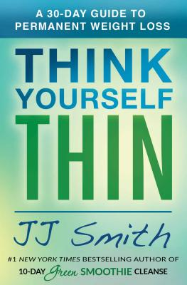Think Yourself Thin: A 30-day Guide to Permanent Weight Loss