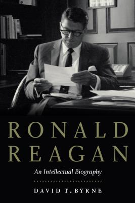 Ronald Reagan: An Intellectual Biography