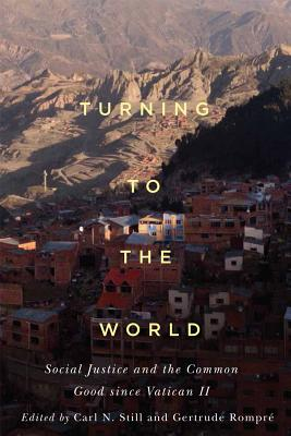 Turning to the World: Social Justice and the Common Good Since Vatican II