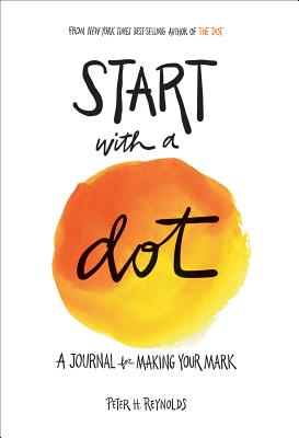 Start With a Dot Journal: A Journal for Making Your Mark