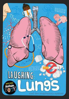 Laughing Lungs and the respiratory system
