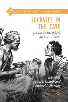Socrates in the Cave: On the Philosopher's Motive in Plato