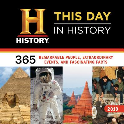 History Channel This Day in History 2019 Calendar: 365 Remarkable People, Extraordinary Events, and Fascinating Facts