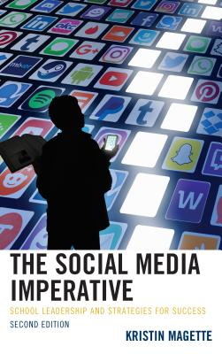 The Social Media Imperative: School Leadership and Strategies for Success