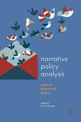 Narrative Policy Analysis: Cases in Decentred Policy