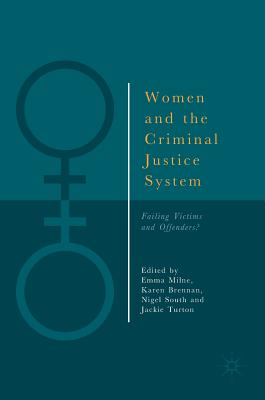Women and the Criminal Justice System: Failing Victims and Offenders?