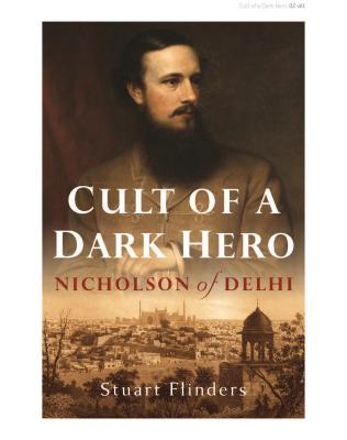 Cult of a Dark Hero: Nicholson of Delhi