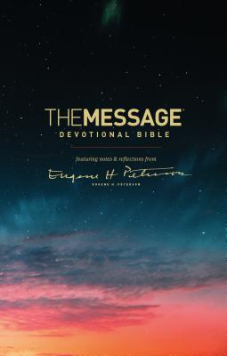 The Message Devotional Bible: Featuring Notes & Reflections from Eugene H. Peterson