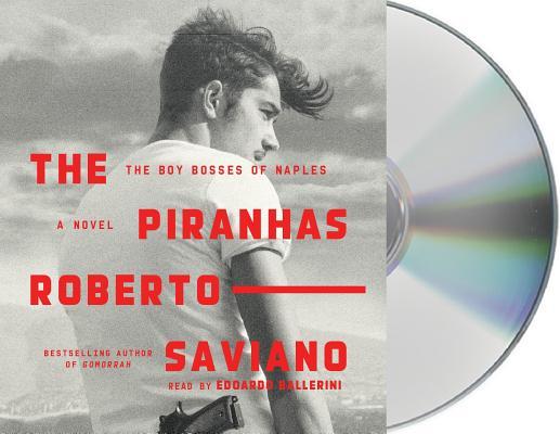 The Piranhas: The Boy Bosses of Naples
