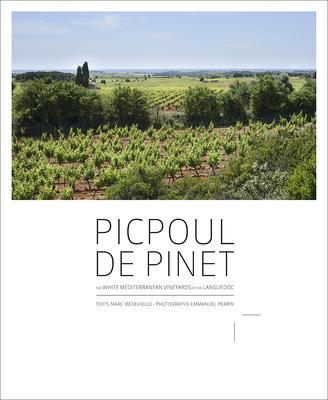 Picpoul De Pinet: The White Mediterranean Vineyards of the Languedoc