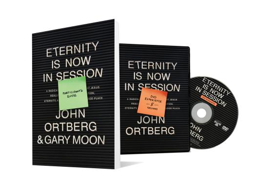 Eternity Is Now in Session Participant's Guide: A Radical Rediscovery of What Jesus Really Taught About Salvation, Eternity, and