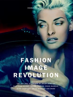Fashion Image Revolution: The Art and Technique of Brian Dowling