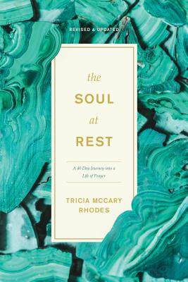 The Soul at Rest: A 40-Day Journey into a Life of Prayer