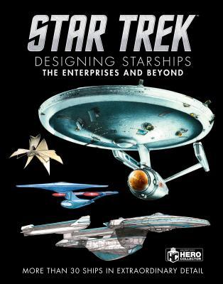 Star Trek Designing Starships: The Enterprises and Beyond