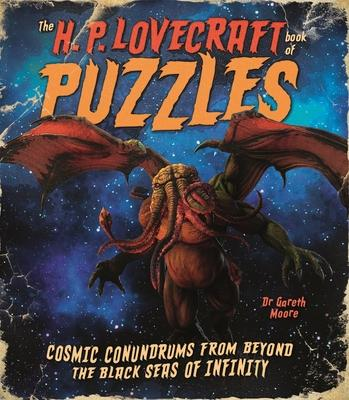 The H. P. Lovecraft Book of Puzzles: Cosmic Conundrums from Beyond the Black Seas of Infinity