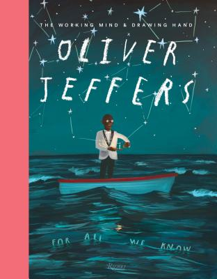 Oliver Jeffers: The Working Mind and Drawing Hand