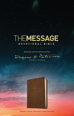 The Message Devotional Bible: Brown Leather-Look, Cross Featuring Notes & Reflections from Eugene H. Peterson