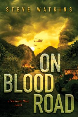 On Blood Road: A Vietnam War Novel