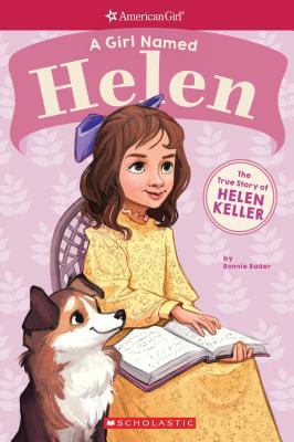 A Girl Named Helen: The True Story of Helen Keller