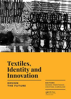 Textiles, Identity and Innovation: Design the Future: Proceedings of the 1st International Textile Design Conference (D_tex 2017