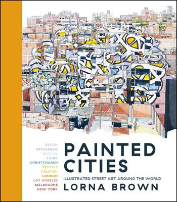 Painted Cities: Illustrated Street Art Around the World