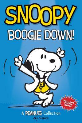 Peanuts Kids 11: Snoopy: Boogie Down!: A Peanuts Collection