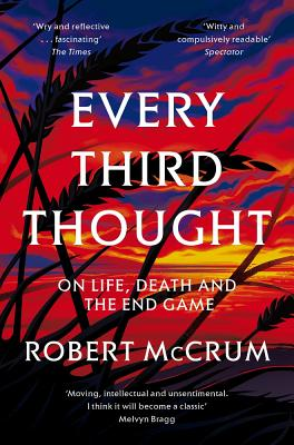 Every Third Thought: On Life, Death and the End Game