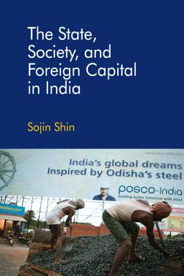 The State, Society, and Foreign Capital in India
