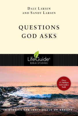 Questions God Asks: 9 Studies for Individuals or Groups