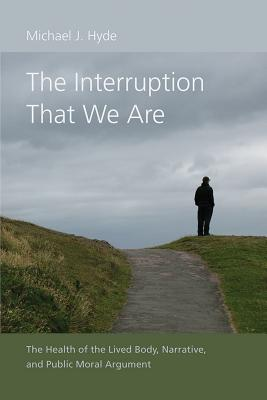 The Interruption That We Are: The Health of the Lived Body, Narrative, and Public Moral Argument