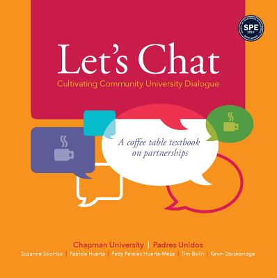 Let's Chat: Cultivating Community University Dialogue; A Coffee Table Textbook on Partnerships