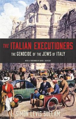 The Italian Executioners: The Genocide of the Jews of Italy