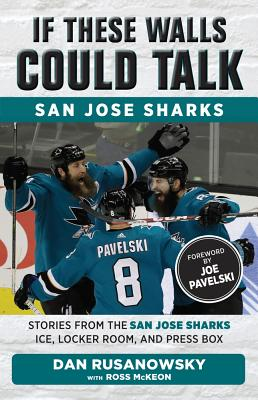 San Jose Sharks: Stories from the San Jose Sharks Ice, Locker Room, and Press Box