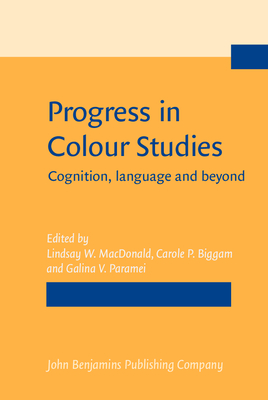 Progress in Colour Studies: Cognition, Language and Beyond